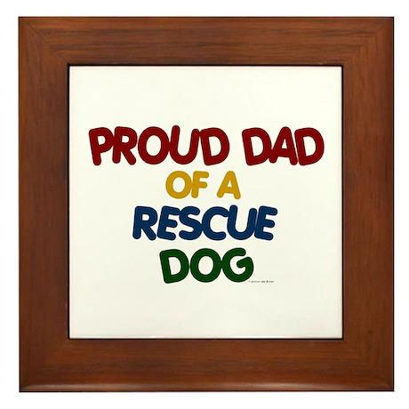 Proud Dad Of Rescue Dog 1 Framed Tile