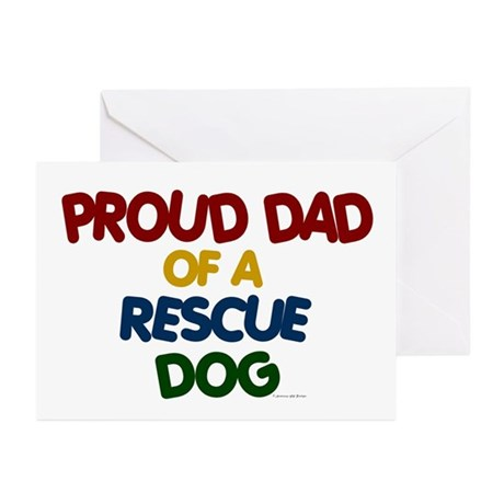 Proud Dad Of Rescue Dog 1 Greeting Cards (Pk of 10
