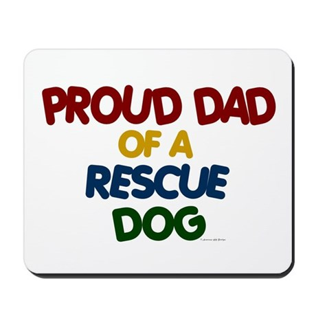 Proud Dad Of Rescue Dog 1 Mousepad