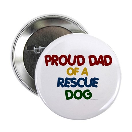 Proud Dad Of Rescue Dog 1 Button
