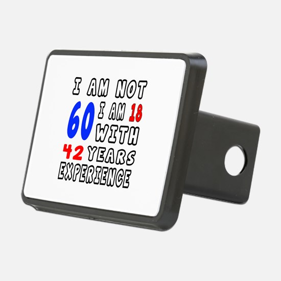 I am not 60 Birthday Desig Hitch Cover