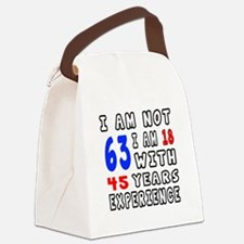 I am not 63 Birthday Designs Canvas Lunch Bag
