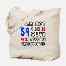 I am not 59 Birthday Designs Tote Bag