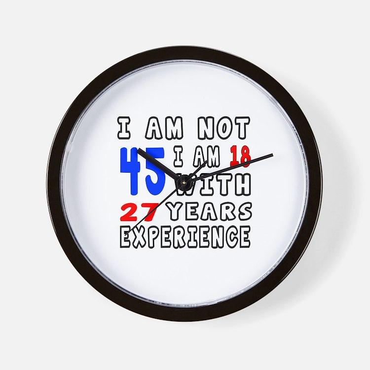 I am not 45 Birthday Designs Wall Clock