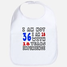 I am not 36 Birthday Designs Bib