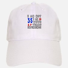 I am not 35 Birthday Designs Baseball Baseball Cap