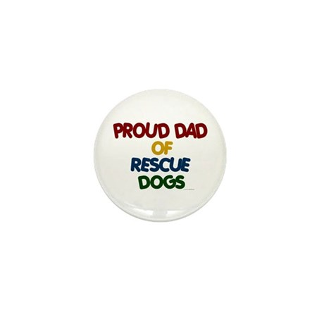Proud Dad Of Rescue Dogs 1 Mini Button (100 pack)