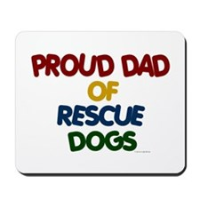 Proud Dad Of Rescue Dogs 1 Mousepad