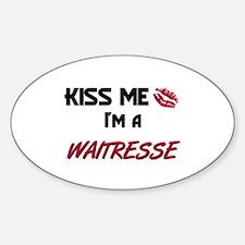 Kiss Me I'm a WAITRESSE Oval Decal