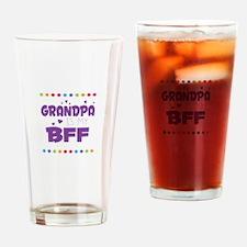 GRANDPA IS MY BFF Drinking Glass