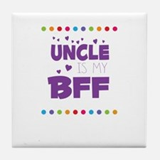 UNCLE IS MY BFF Tile Coaster