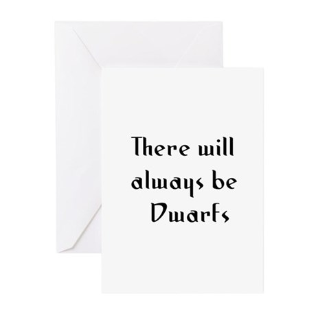 There will always be Dwarfs Greeting Cards (Pk of