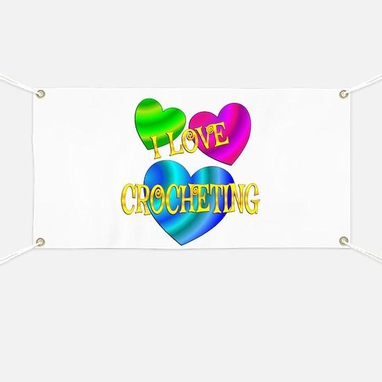 I Love Crocheting Banner