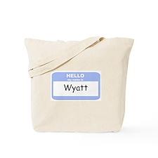 My Name is Wyatt Tote Bag