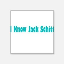 "Unique Jack shit Square Sticker 3"" x 3"""