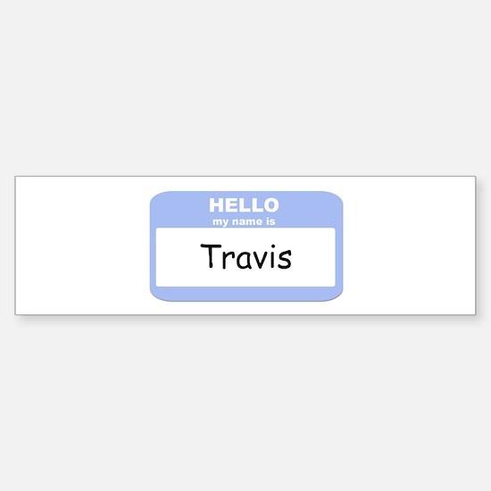 My Name is Travis Bumper Bumper Bumper Sticker