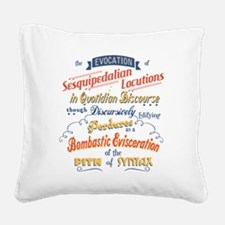 Sesquipedalian Locutions III Square Canvas Pillow