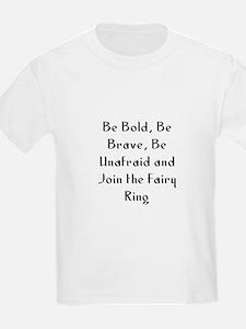 Be Bold, Be Brave, Be Unafrai T-Shirt