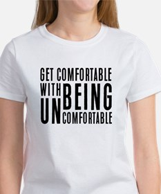 Get Comfortable with being Uncomfortable T-Shirt
