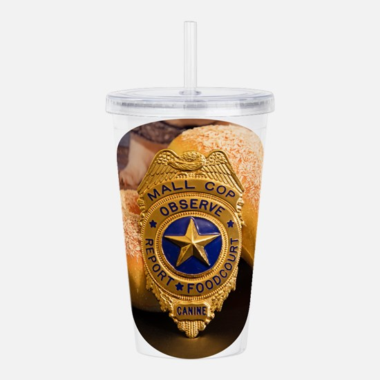 Mall Cop Recognition Acrylic Double-wall Tumbler