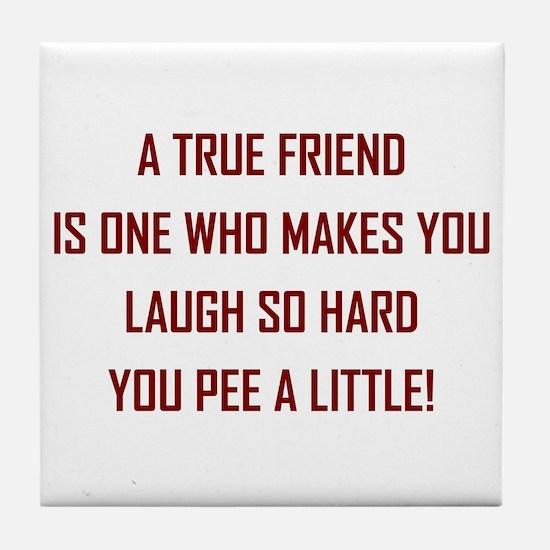 A TRUE FRIEND... Tile Coaster
