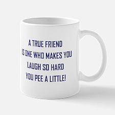A TRUE FRIEND... Mugs