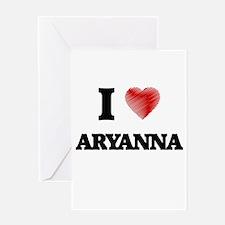 I Love Aryanna Greeting Cards