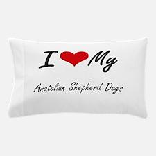 I Love My Anatolian Shepherd Dogs Pillow Case