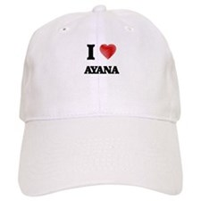I Love Ayana Cap