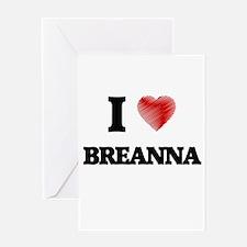 I Love Breanna Greeting Cards
