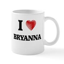 I Love Bryanna Mugs