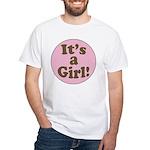 It's a girl White T-Shirt