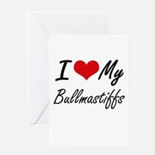 I Love My Bullmastiffs Greeting Cards