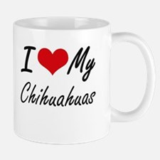 I Love My Chihuahuas Mugs