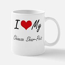 I Love My Chinese Shar-Peis Mugs