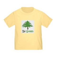 Be Green Toddler T-Shirt