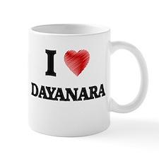 I Love Dayanara Mugs