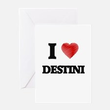 I Love Destini Greeting Cards
