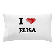 I Love Elisa Pillow Case