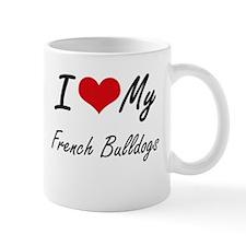 I Love My French Bulldogs Mugs