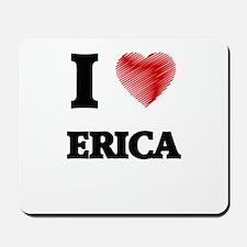 I Love Erica Mousepad