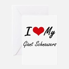 I Love My Giant Schnauzers Greeting Cards