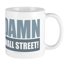 Damn Wall Street! Mugs