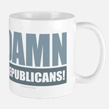 Damn Republicans! Mugs
