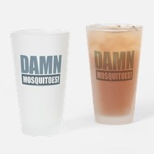 Damn Mosquitoes Drinking Glass