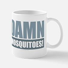 Damn Mosquitoes Mugs
