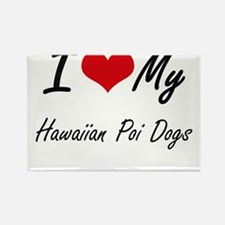 I Love My Hawaiian Poi Dogs Magnets