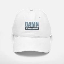 Damn Hemorrhoids! Baseball Baseball Cap