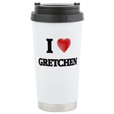 I Love Gretchen Travel Mug