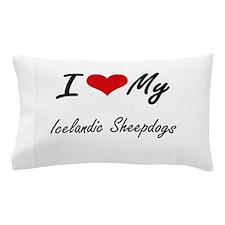 I Love My Icelandic Sheepdogs Pillow Case